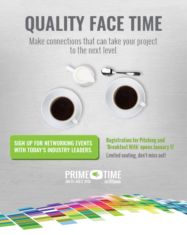 Prime Time 2017 - February 1-3 Where Canada's most prominent content creators and business leaders in the screen-based production industry gather