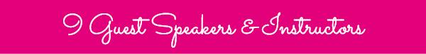 9 Guest Speakers & Instructors