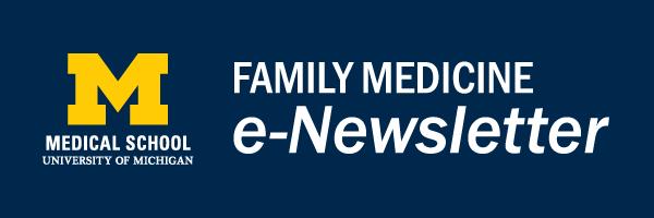 University of Michigan Medical Center Department of Family Medicine e-Newsletter