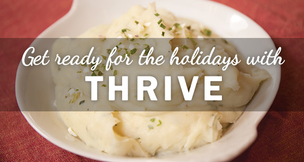 Get Ready for the Holidays with THRIVE