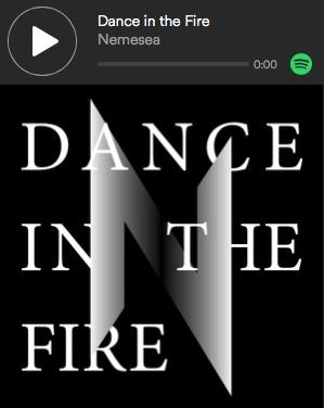 """Spotify Nemesea """"Dance in the fire"""""""