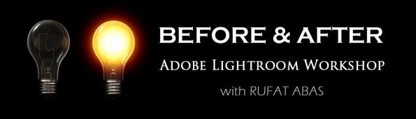 """Before & After"" Adobe Lightroom Workshop with Rufat Abas"