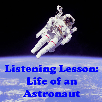 Listening Lesson: Life of an Astronaut