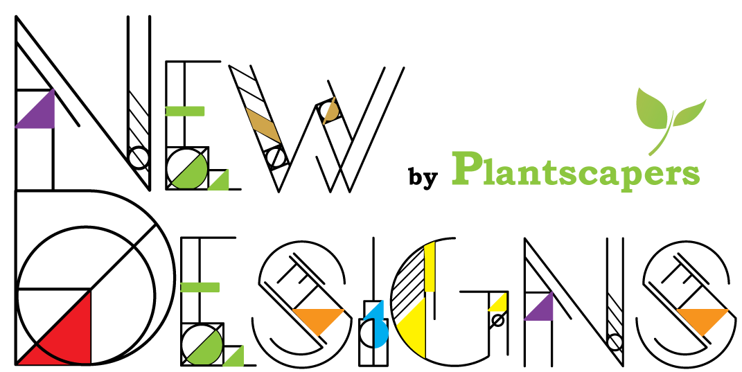 Plantscapers New Designs