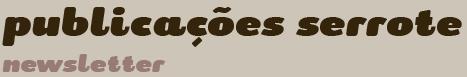 Publicações Serrote Newsletter