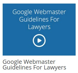 Google Webmaster Guidelines for Lawyers