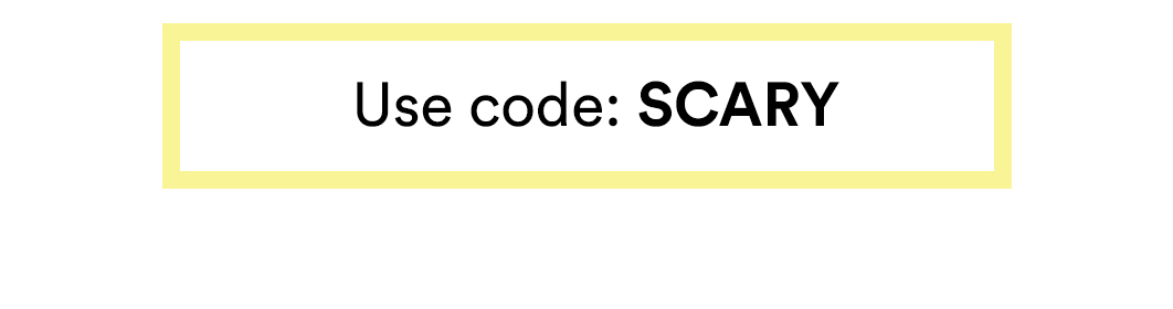 Use code: Scary