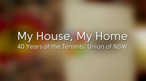 My House My Home: 40 Years of the Tenants' Union of NSW