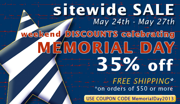 Memorial Day Sale -- 35% off sitewide and FREE SHIPPING on orders $50 or more!