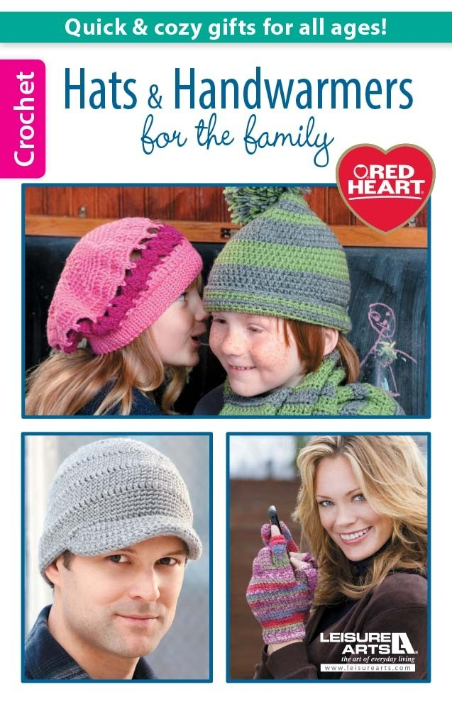 Hats & Handwarmers for the Family The 10 designs in Hats & Handwarmers for the Family are ideal projects to make throughout the year. Get ready to stay warm and look stylish with this Red Heart collection of designs.
