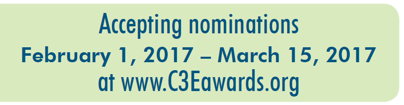 Accepting nominations February 1, 2017 - March 15, 2017 at www.c3eawards.org