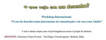 """WORKSHOP INTERNACIONAL: """"O USO DO DESENHO COMO INSTRUMENTO DE COMUNICAÇÃO E DE CURA COM ADULTO"""""""