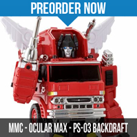 TFsource SourceNews! MMC Ocular Max Backdraft, Masterpiece, Combiner Wars Sale & More!