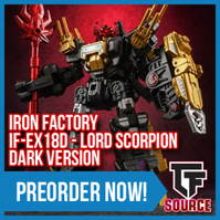 TFsource News! TFM Powertrain, Yellow Constructor, TR Broadside, Lord Scorpion Dark Version & More!