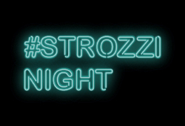 #StrozziNight