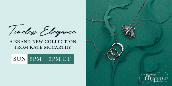 Timeless Elegance - A Brand New Collection From Kate McCarthy - Sun 8 pm | 3 pm ET