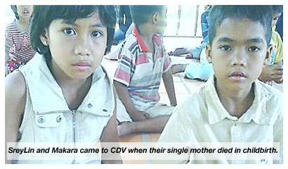 SreyLin and Makara came to CDV when their single mother died in childbirth.