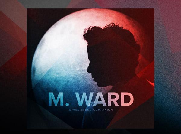 M. Ward Tour Dates 2013 Announced
