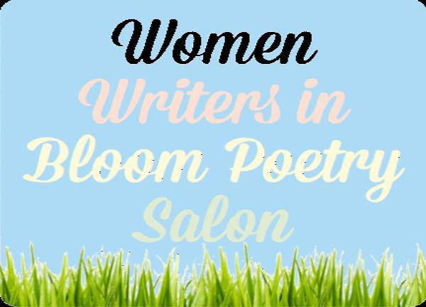 Women Writers in Bloom Poetry Salon