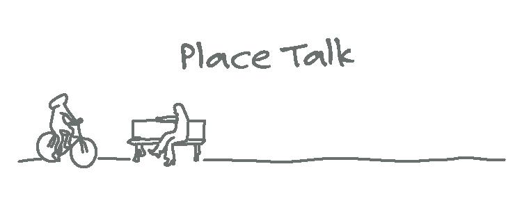 Place Talk