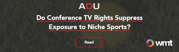 (Read) Do Conference TV Rights Suppress Exposure To Niche Sports?