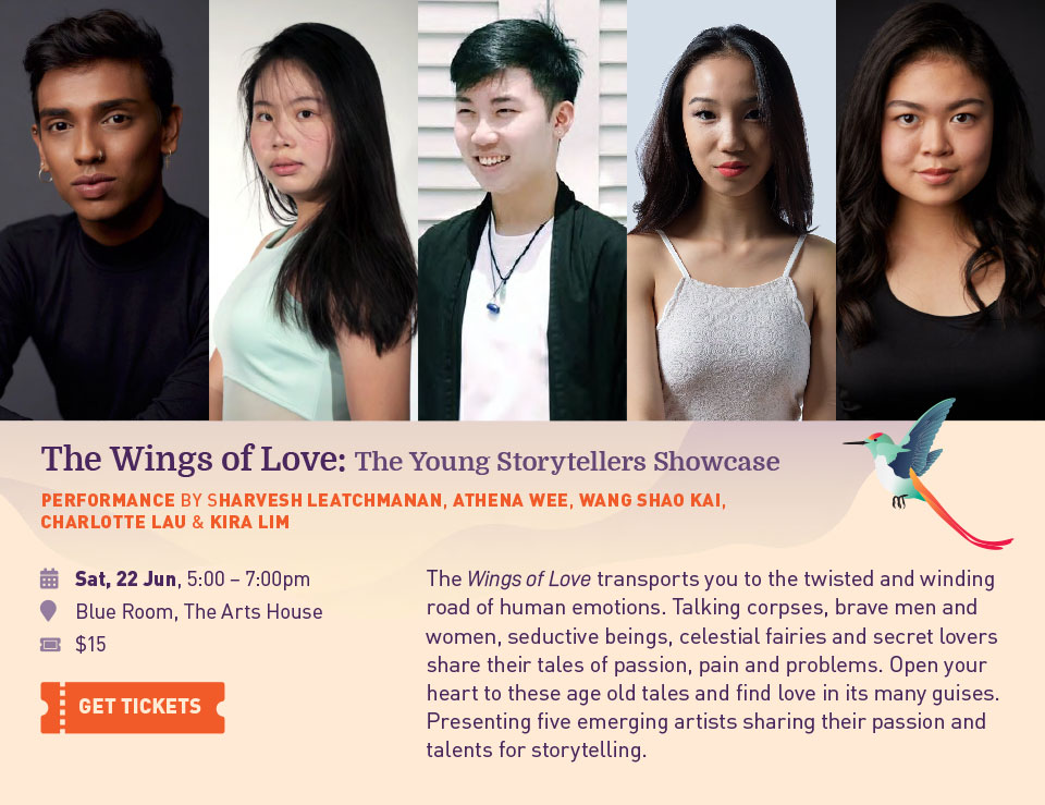 The Wings of Love: The Young Storytellers Showcase. Performance BY Sharvesh Leatchmanan, Athena Wee, Wang Shao Kai, Charlotte Lau & Kira Lim