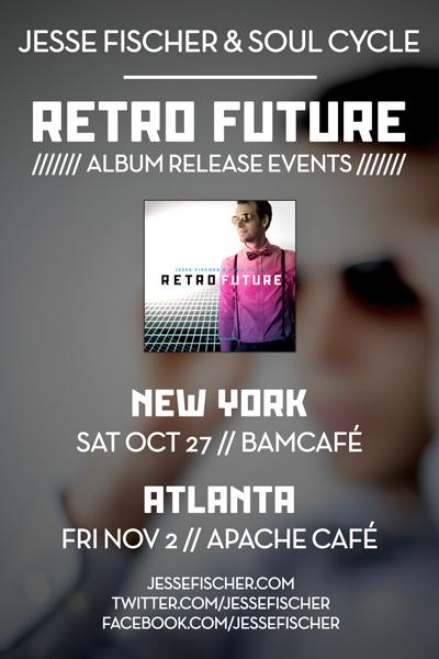 Live Shows: Jesse Fischer & Soul Cycle: Retro Future Album Release ATL Nov. 2 Apache Cafe