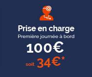 Prise en charge (Première journée à bord) - 100€, soit 34€*