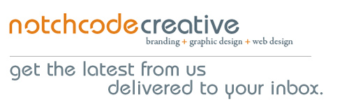 Get the latest from Notchcode Creative, delivered to your inbox.