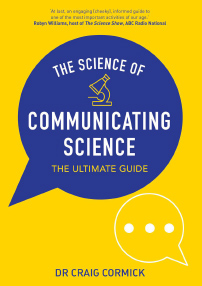 The Science of Communicating Science: The Ultimate Guide – Dr. Craig Cormick
