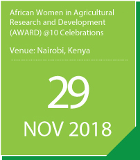 African Women in Agricultural Research and Development (AWARD) @10 Celebrations