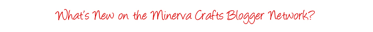 h_whats_new_on_the_minerva_crafts_blogger_network.jpg