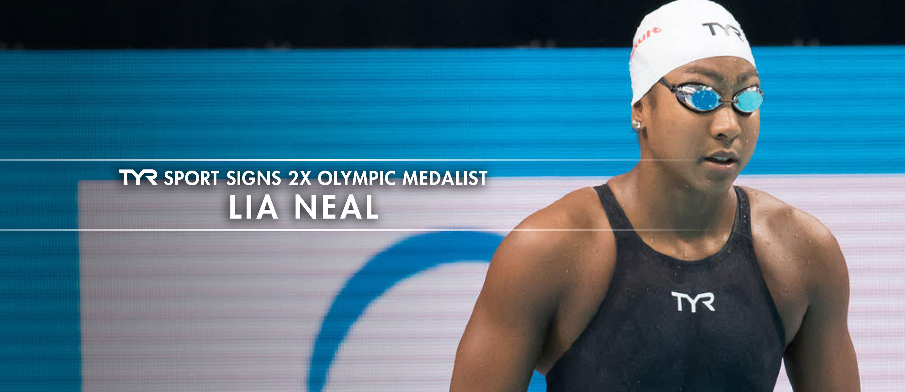 TYR SPORT SIGNS 2X OLYMPIC MEDALIST LIA NEAL