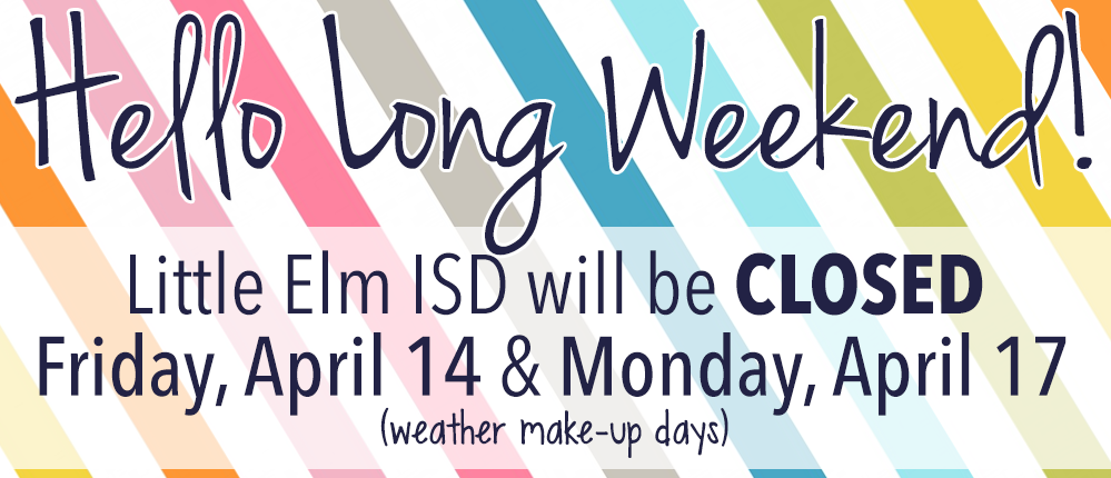 LEISD will be Closed Friday, April 14 and Monday, April 17