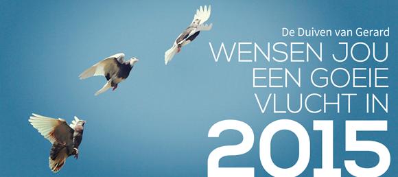 De Duiven van Gerard wensen jou een goeie vlucht in 2015!