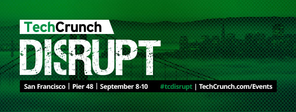 TechCrunch Disrupt | San Francisco