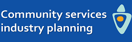 community services industry planning click here to have your say