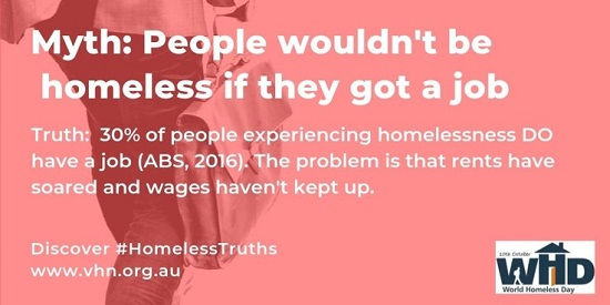 Myth: People wouldn't be homeless if they got a job. World Homelessness Day click to visit website