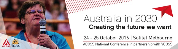 Click here to register for ACOSS VCOSS National Conference 24 and 25 Oct 2017