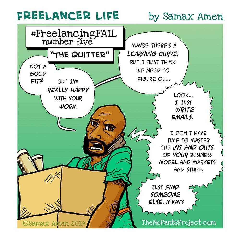 #FreelancingFAIL number five: The Quitter