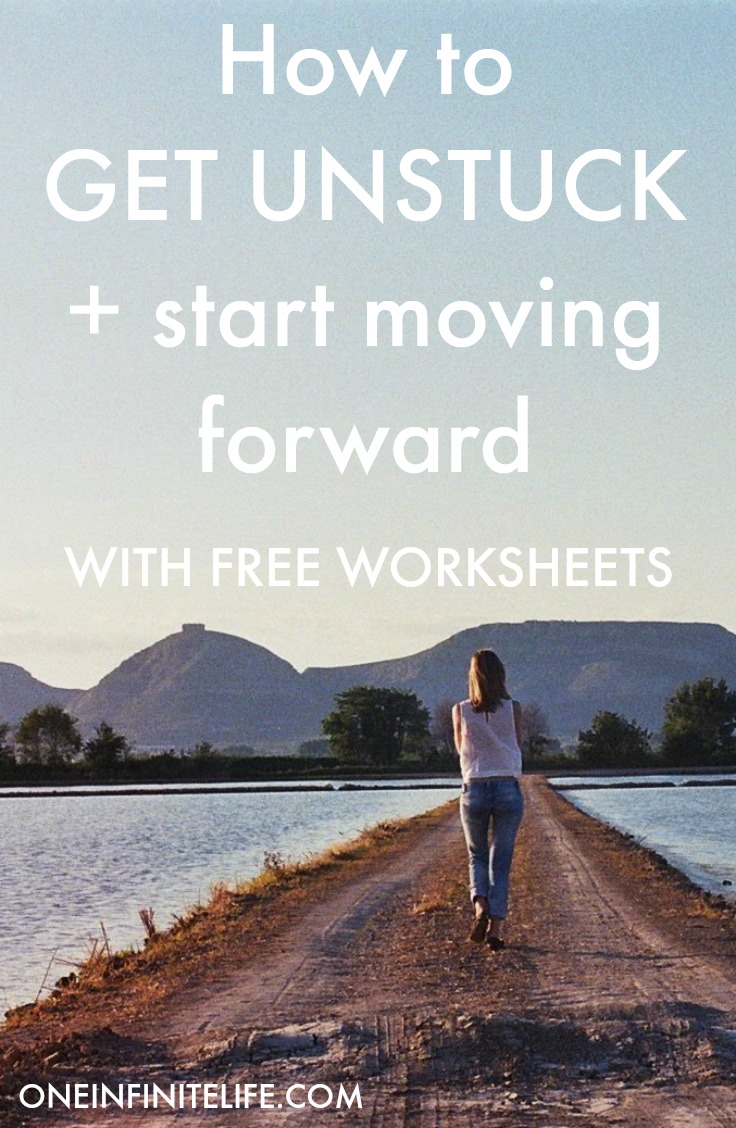 Feeling stuck? Struggling to move forward? In a bit of a funk? Here's 15 ways to get unstuck and start moving forward, including some super useful FREE worksheets http://oneinfinitelife.com/how-to-get-unstuck/