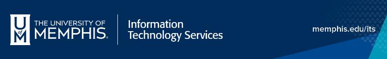 The University of Memphis | Information Technology Services | memphis.edu/its