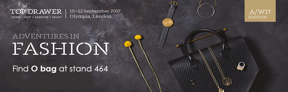 O bag at Top Drawer Olympia London 10-12 September 2017