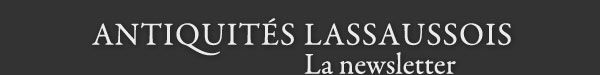 Newsletter Antiquités Lassaussois