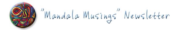 """""""Mandala Musings"""" Newsletter"""