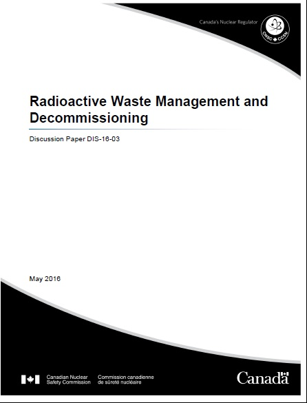 Radioactive Waste and Decommmissioning Discussion Paper - CNSC 2016