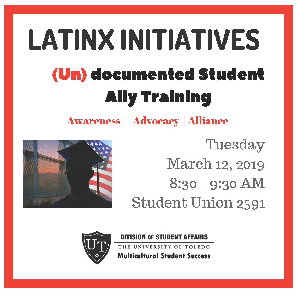 Flyer for PSA professional development workshop: Latinx Initiatives (Un)documented Student Ally Training