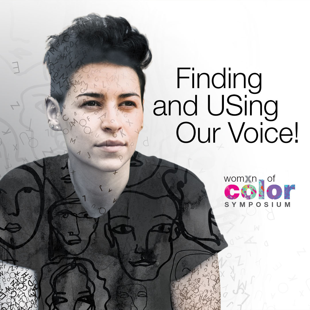 Flyer for womxn of color symposium: finding and using our voice; Denise Frohman, speaker