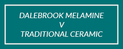 Dalebrook_Melamine-Traditional_Ceramic