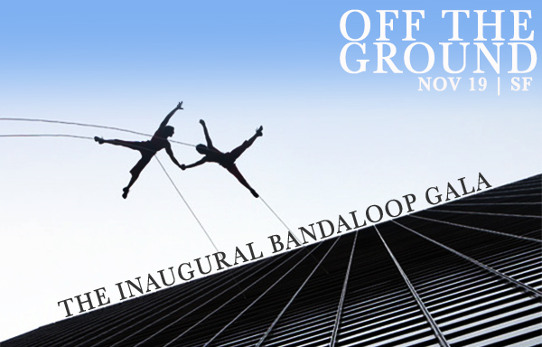 OFF THE GROUND: The Inaugural BANDALOOP Gala
